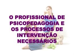 O PROFISSIONAL DE PSICOPEDAGOGIA E OS