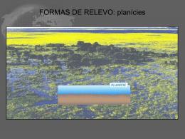 FORMAS DE RELEVO: planícies