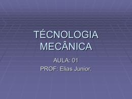 TÉCNOLOGIA MECÂNICA