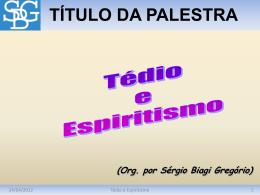 Tédio e Espiritismo - Sérgio Biagi Gregorio