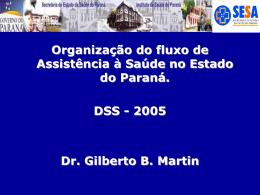 2005 Dr. Gilberto B. Martin - Secretaria de Estado da Saúde do