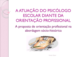 a atuação do psicólogo escolar diante da orientação profissional