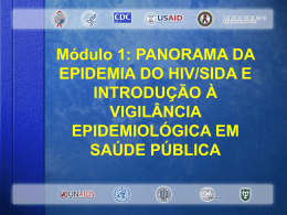 Módulo 1: PANORAMA DA EPIDEMIA DO HIV/SIDA E