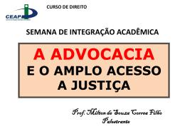 CURSO DE DIREITO A Advocacia e o amplo acesso a Justiça