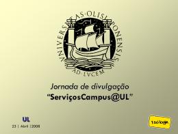 "Jornada de divulgação ""ServiçosCampus@UL"""