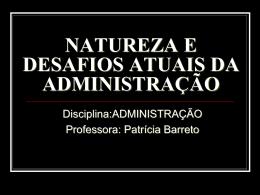 NATUREZA E DESAFIOS ATUAIS DA ADMINISTRAÇÃO