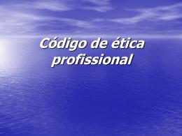 A necessidade de um código de ética profissional