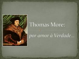 Thomas More: por amor à verdade