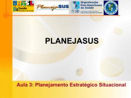Planejamento Estratégico Situacional - Secretaria da Saúde