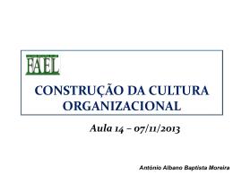 Slide 1 - CONSTRUÇÃO DA CULTURA ORGANIZACIONAL
