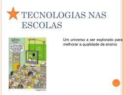 TECNOLOGIAS NAS ESCOLAS