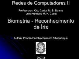 Biometria com Enfoque em Reconhecimento de Íris.