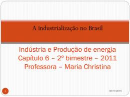 A INDUSTRIALIZACAO NO BRASIL - 7 ANO - CAP_ 6