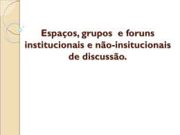 Espaços, grupos e foruns institucionais e não