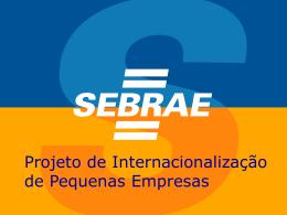 Projeto de Internalização de Pequenas Empresas Sebrae