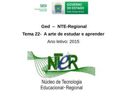 Ged – NTE-Regional Tema 22- A arte de estudar e aprender