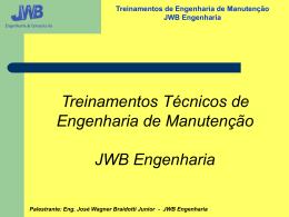 Palestrante: Eng. José Wagner Braidotti Junior