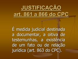 JUSTIFICAÇÃO art. 861 a 866 do CPC