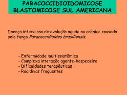 PARACOCCIDIOIDOMICOSE BLASTOMICOSE SUL AMERICANA