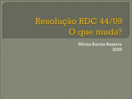 Resolução RDC 44-2009 O que muda? - SINFAR-GO
