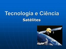 Tecnologia e Ciência Satélites - TIS