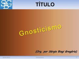 Gnosticismo - Sérgio Biagi Gregorio