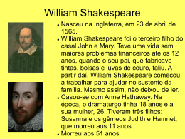 William Shakespeare Nasceu na Inglaterra, em 23 de abril de 1565