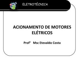 ACIONAMENTO DE MOTORES ELÉTRICOS Prof° Msc