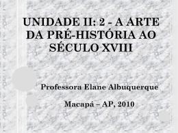A ARTE DA PRÉ-HISTÓRIA AO SÉCULO XVIII