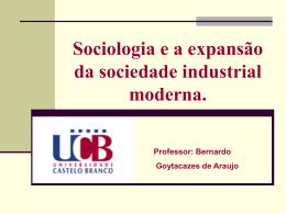 Sociologia e a expansão da sociedade industrial moderna. Professor