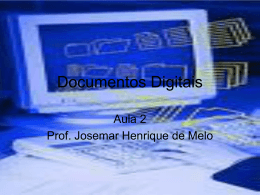 Documentos Digitais aula n.2 - Professor Josemar Henrique De
