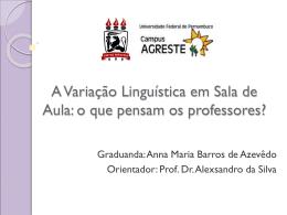 A Variação Linguística em Sala de Aula: o que pensam os