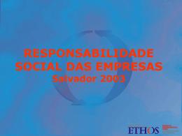 RESPONSABILIDADE SOCIAL DAS EMPRESAS Salvador 2003