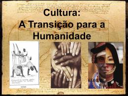 Cultura: A Transição para a Humanidade