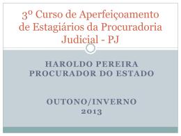 1º Curso de Aperfeiçoamento de Estagiários da Procuradoria Judicial