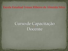 Curso de Capacitação - ESCOLA ESTADUAL IRMAN RIBEIRO