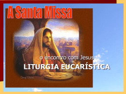 A Santa Missa – Liturgia Eucarística