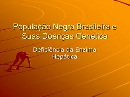 População Negra Brasileira e Suas Doenças Genética