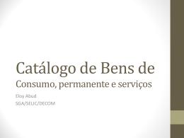 Catálogo de Bens de Consumo, permanente e serviços