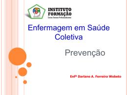 Período Pré-patológico Período Patológico Desenlace Prevenção