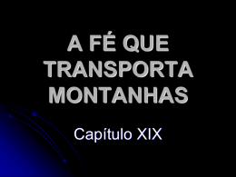 A FÉ QUE TRANSPORTA MONTANHAS