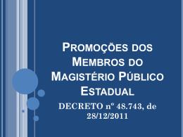 Promoções dos Membros do Magistério Público Estadual