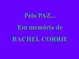 Pela PAZ... Em memória de RACHEL CORRIE Há alguns dias, uma