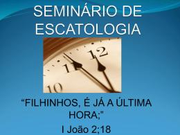 SEMINÁRIO DE ESCATOLOGIA