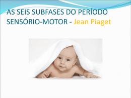 as seis subfases do período sensório-motor
