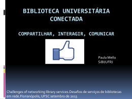 Biblioteca universitária - Challenges of networking library services