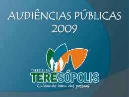 AUDIÊNCIAS PÚBLICAS 2009 - Prefeitura Municipal de Teresópolis