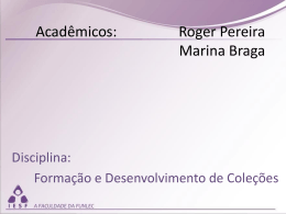 Acadêmicos: Roger Pereira Marina Braga