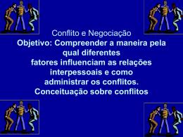 Conflito e Negociação Objetivo: Compreender a maneira pela qual