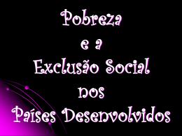 Pobreza e Exclusão Social nos Países Desenvolvidos